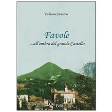 Favole. . . all'ombra del grande castello