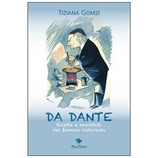 Da Dante. Ricette e aneddoti del famoso ristorante