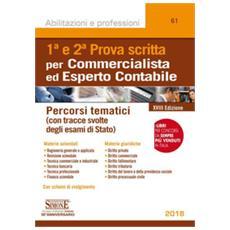 1ª e 2ª prova scritta per commercialista ed esperto contabile. percorsi tematici (con tracce svolte degli esami di stato)