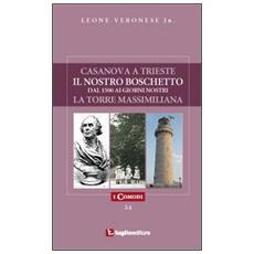 Casanova a TriesteIl nostro boschettoLa torre Massimiliana