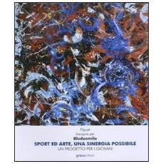 Sport ed arte, una sinergia possibile. Un progetto per i giovani