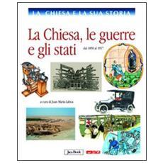 La Chiesa e la storia. Vol. 9: La Chiesa, le guerre e gli stati, dal 1850 al 1917