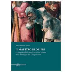 Il maestro di Ozieri. Le inquietudini nordiche di un pittore nella sardegna del Cinquecento