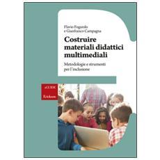 Costruire materiali didattici multimediali. Metodologie e strumenti per l'inclusione