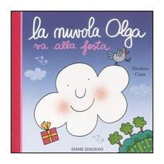 La nuvola Olga va alla festa. Ediz. illustrata