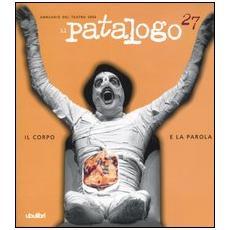 Il patalogo. Annuario del teatro 2004. 27. Il corpo e la parola