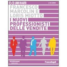 I nuovi professionisti delle vendite. Audiolibro. 2 CD Audio