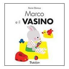 Marco e il vasino. Ediz. illustrata