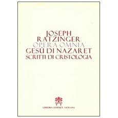 Opera omnia di Joseph Ratzinger. Vol. 6/2: Gesù di Nazareth. Scritti di cristologia.