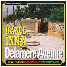 Black Solidarity Presents : Dance Inna Delamere Avenue