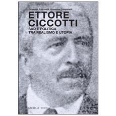 Ettore Ciccotti. Sud e politica tra realismo e utopia