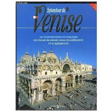 Lo splendore di Venezia. Ediz. francese