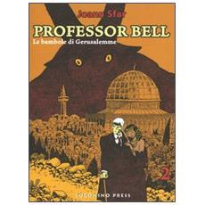 Bambole di Gerusalemme. Professor Bell (Le) . Vol. 2