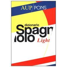 Dizionario light Aup Pons. Spagnolo-italiano, italiano-spagnolo