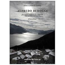 Alfredo Beroggi da Acquaseria ai Cariani dei monti birmani