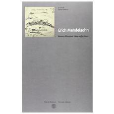 Erich Mendelsohn. Nuove riflessioni