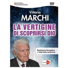 Vertigine Di Scoprirsi Dio (La) (Vittorio Marchi)