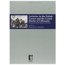Latinitas in the polish crown and the grand duchy of Lithuania. Its impact on the development of identities