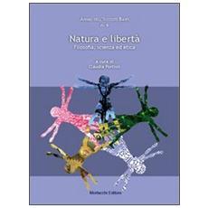 Natura e libertà. Filosofia, scienza ed etica