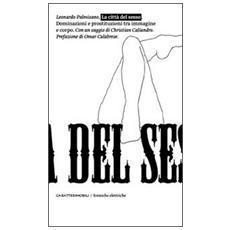 La città del sesso. Dominazioni e prostituzioni fra immagine e corpo