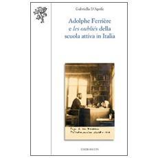 Adolphe Ferrière e les oubliés della Scuola attiva in Italia