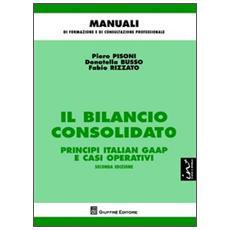 Il bilancio consolidato. Principi italian gaap e casi operativi