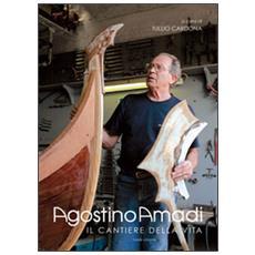 Agostino Amadi. Il cantiere della vita