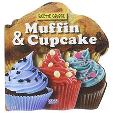 Muffin & cupcake. Ricette golose
