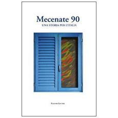 Mecenate 90. Una storia per l'Italia