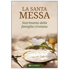 La Santa Messa. Nutrimento della famiglia cristiana