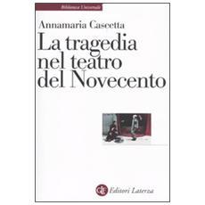 La tragedia nel teatro del Novecento