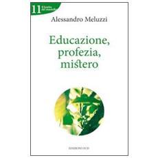 Educazione, profezia, mistero