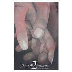 Gocce di emozioni. Antologia Rivierasca. Vol. 2