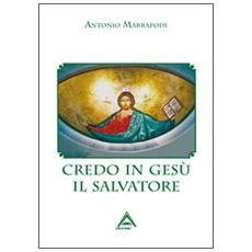 Credo in Gesù il salvatore