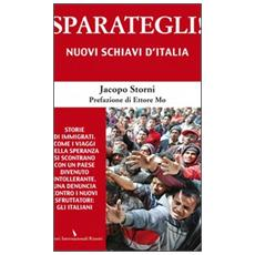 Sparategli! Nuovi schiavi d'Italia
