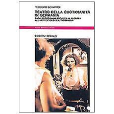 Teatro della quotidianità in Germania. Dagli psicogrammi sociali di M. Fleisser all'Antiteater di R. W. Fassbinder