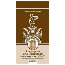 Lo sapevi che Ponsacco era un castello? Viaggio didattico tra storia, arte, paesaggio ed economia