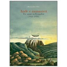 Ande e monasteri. Tre anni di Ecuador (1981-1984)