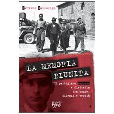 La memoria riunita. Il partigiano Renzino e Civitella tra bugie, silenzi e verità