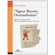 «Signor Maestro Onorandissimo». Imparare a scrivere lettere nella scuola italiana tra Otto e Novecento