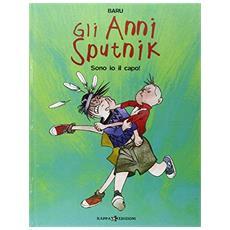 Anni Sputnik (Gli) #02 - Sono Io Il Capo