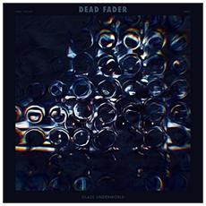 Dead Fader - Glass Underworld