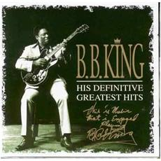 B. b. King - His Definitive Greatest Hits (2 Cd)