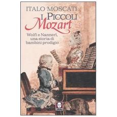 I piccoli Mozart. Wolfi e Nannerl una storia di bambini prodigio