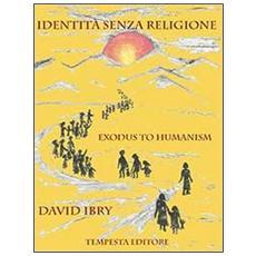 Identità senza religione. Exodus to humanism