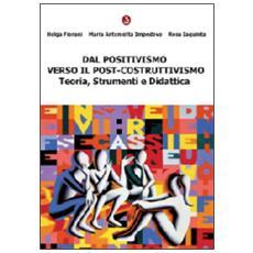 Dal positivismo verso il post-costruttivismo. Teoria, strumenti e didattica