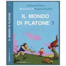 Il mondo di Platone: L'uomo più saggio del mondo-La caverna misteriosa-Il meraviglioso regno di Atlantide-Spallone nel paese dei paradossi. Vol. 1