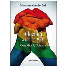 Adozioni ai gay. Cosa dice la scienza
