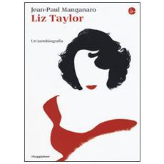 Liz Taylor. Un'autobiografia