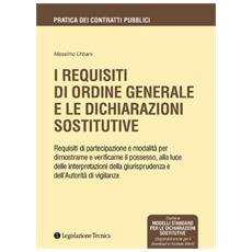 I requisiti di ordine generale e le dichiarazioni sostitutive